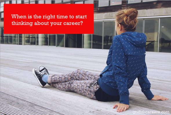 When is the right time to start thinking about your career